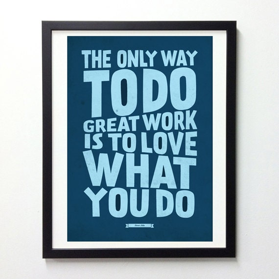 Quotes About Love What You Do : Steve Jobs Quote Poster