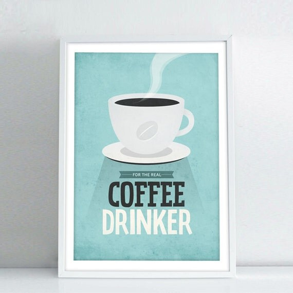 """Coffee Sign """"For The Real Coffee Drinker"""" Kitchen Wall Decor, Illustration Print, Scandinavian Art, Kitchen Wall Art, Typography Poster"""