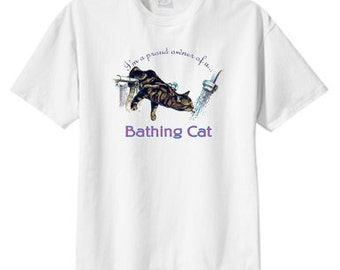 Proud Owner of a Bathing Cat New T Shirt S M L XL 2X 3X 4X 5X