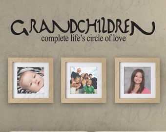 Grandchildren Complete Lifes Circle Love Grandparent Grandma Grandkid Family Love Vinyl Lettering Quote Wall Decal Sticker Art Decor K89