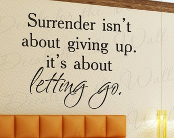 Surrender Isnt About Giving Up Its Letting Go Inspirational Motivational Quote Sticker Decoration Art Decor Vinyl Wall Lettering Decal J21