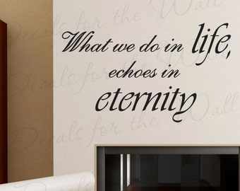 What We Do Life Echoes Eternity Inspirational Character Honesty Large Wall Lettering Decal Sticker Decor Vinyl Quote Art Decoration J33
