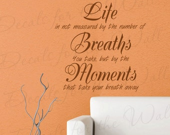 Life Not Measured by Breaths We Take By Moments that Take Away Inspirational Family Quote Decal Wall Lettering Sticker Vinyl Decor Art  J12