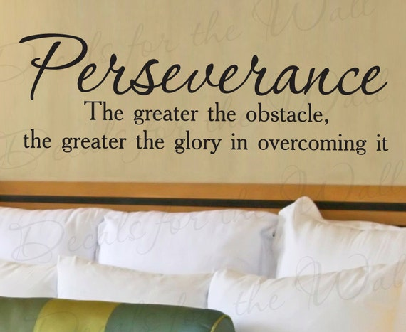 perseverance greater obstacle glory office inspirational
