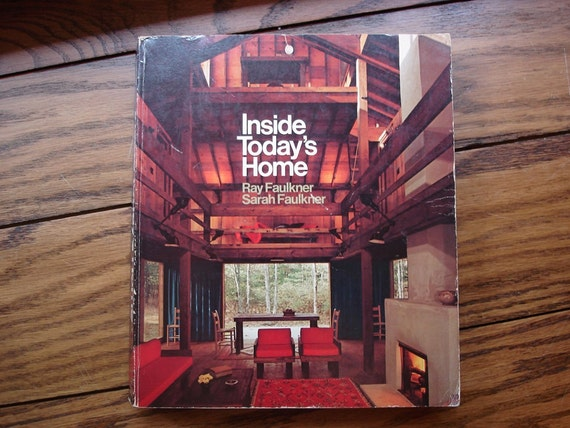 INSIDE TODAYS HOME Ray & Sarah Faulkner 1975 Ed. of a 1954 Midcentury Designers Architecture, Vintage Furniture, Lighting, Fabrics, Texture