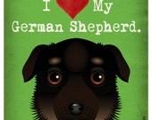 I Love My German Shepherd - I Heart My German Shepherd - I Love My Dog - I Heart My Dog Print - Dog Lover Gift Pet Lover Gift - 11x14