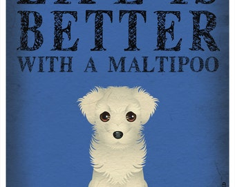 Life is Better with a Maltipoo Art Print 11x14 - Custom Dog Print