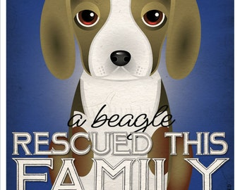 A Beagle Rescued This Family 11x14 - Custom Dog Print - Personalize with Your Dog's Name