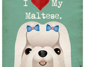 I Love My Maltese - I Heart My Maltese - I Love My Dog - I Heart My Dog Print - Dog Lover Gift Pet Lover Gift - 11x14 Dog Poster