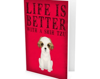 Shih Tzu Greeting Cards - Life Is Better with a Dog - Note Cards (pack of 6) - includes  6 Color-Coordinated Envelopes