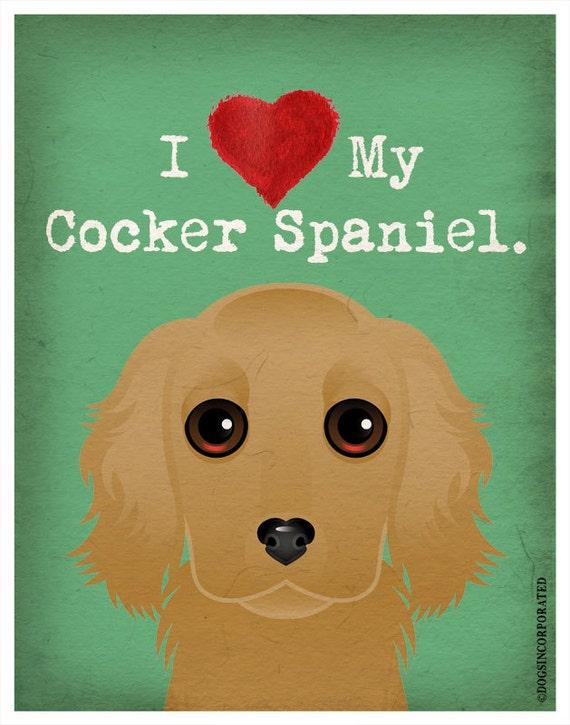 I Love My Cocker Spaniel - I Heart My Cocker Spaniel - I Love My Dog - I Heart My Dog Print - Dog Lover Gift Pet Lover Gift - 11x14 Dog Art