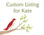 Custom Listing for Kate