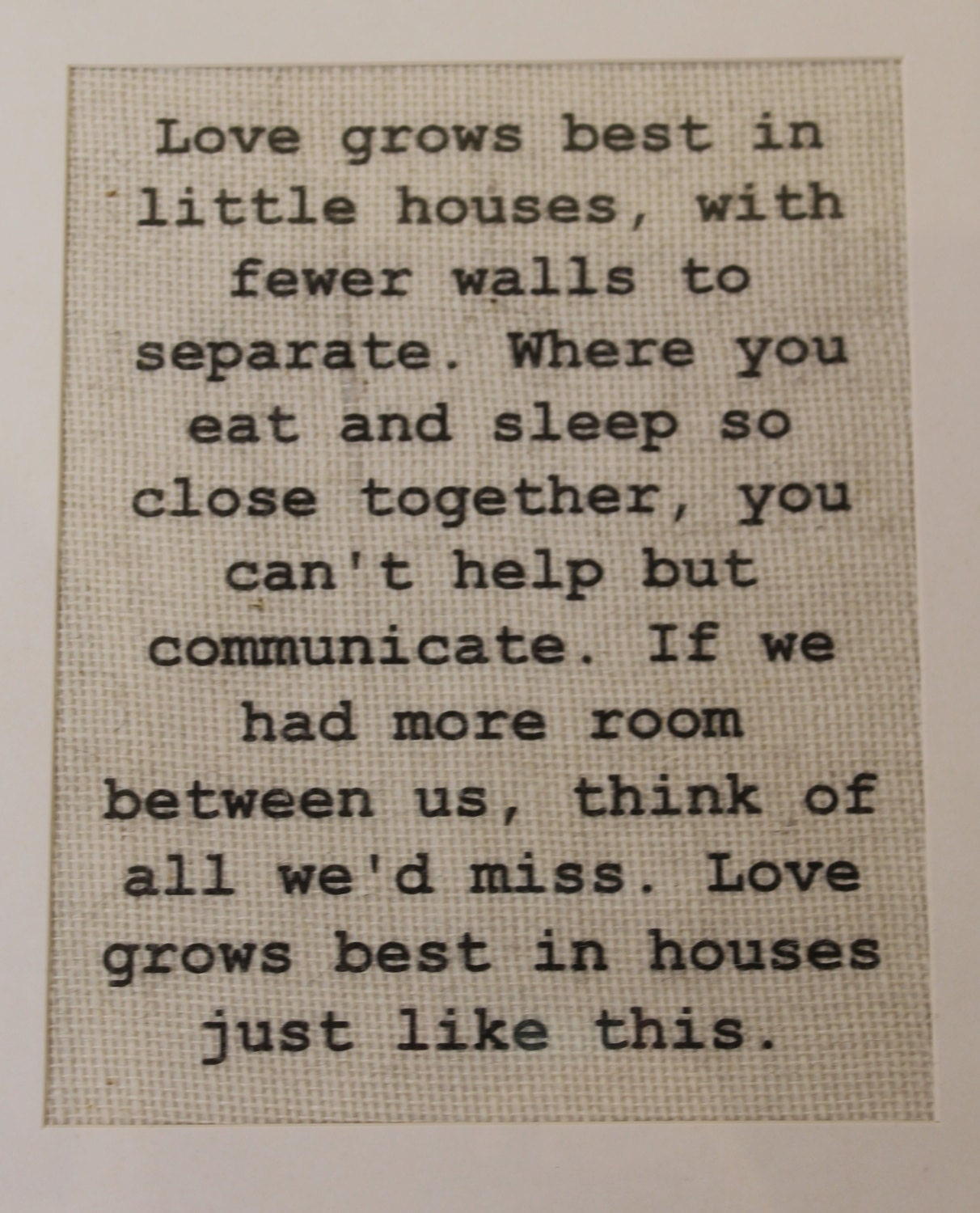 I Just Love This House: Love Grows Best In Little Houses Burlap By MagnoliaMommyMade