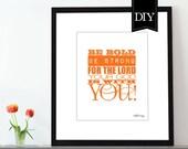 Christian art print Joshua 1:9 8x10 DIY PRINTABLE Orange typography inspirational print Bible verse artwork home décor Scripture modern