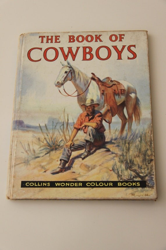 The Book of Cowboys, illustrated Children's book 1950's