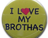 "2.25"" ""I Love My Brothas"" Pinback Button"