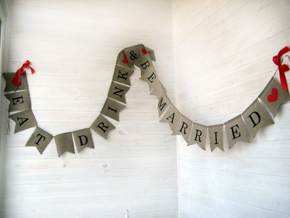 Eat Drink and Be Married Banner, cake table banner, Rustic Wedding Banner, Rustic Wedding,