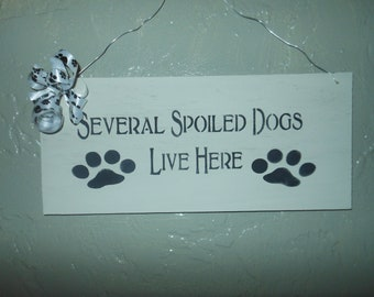 Pet Sign/Spoiled dogs