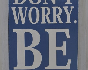 Hand Painted Custom Wood Sign - Don't Worry Be Happy -Playroom, Kid's Bedroom, Nursery,Typography Word Art, Home Wall Decor