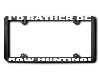 I'd Rather Be Bow Hunting License Plate Frame (T) USA