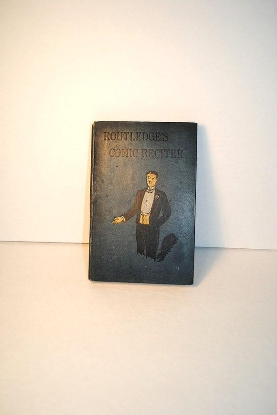 Routledge's comic reciter 1906 by Joseph Edwards Carpender.................................... book no.404
