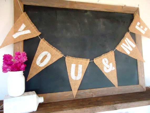 You & Me Triangle Burlap Banner Valentines Day / Wedding / Engagement Sign Garland  Bunting in White Letters