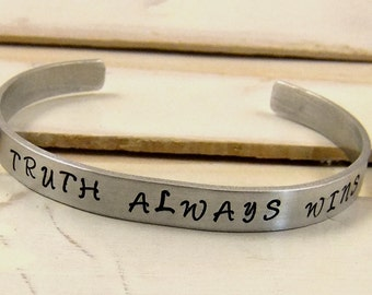 Hand Stamped Cuff Bracelet, Truth Always Wins