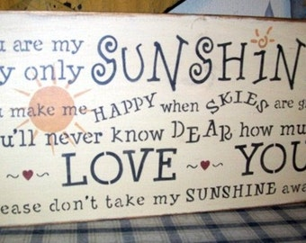 You are my sunshine Primitive Sign,