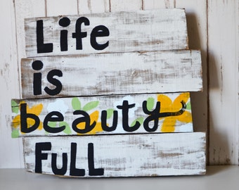 Life is Beauty Full Wood Pallet Sign