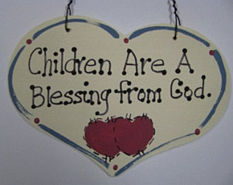 Wooden Sign Hand Painted Children are a Blessing from God