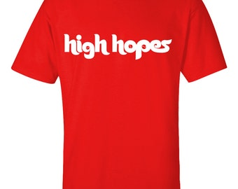 High Hopes Shirt - Philly