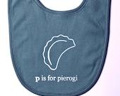 P is for Pierogi Organic Baby Bib -Galaxy Blue infant, Polish, Poland, Pittsburgh, pirogi
