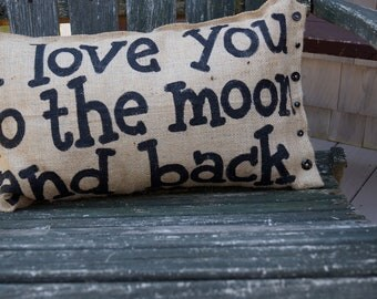 Quincy Burlap Pillow - I Love You to the Moon and Back - Baby Shower - Wedding - Engagement - Custom