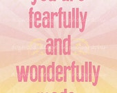 You are fearfully and wonderfully made. art poster 11x14 print