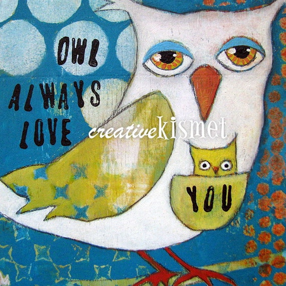 Owl Always Love You Mom and baby owl 8 X 8 art by ...
