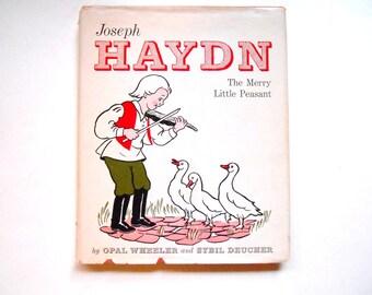 Joseph Hadyn, The Merry Little Peasant, a Vintage Children's Book, Dust Jacket, Opal Wheeler Music Biography