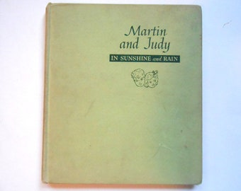 Martin and Judy In Sunshine and Rain, a Vintage Children's Book, 1940s