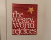 the weary world rejoices - 16x20 - Christmas canvas sign - berry red - lowercase with star - hand painted - word art - typography -