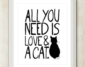 All You Need Is Love And A Cat - No 009 / 8x10 INSTANT DOWNLOAD Printable Digital JPG Art.