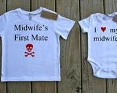 Midwife's First Mate Organic Tee & I love my midwife. Organic Onesie