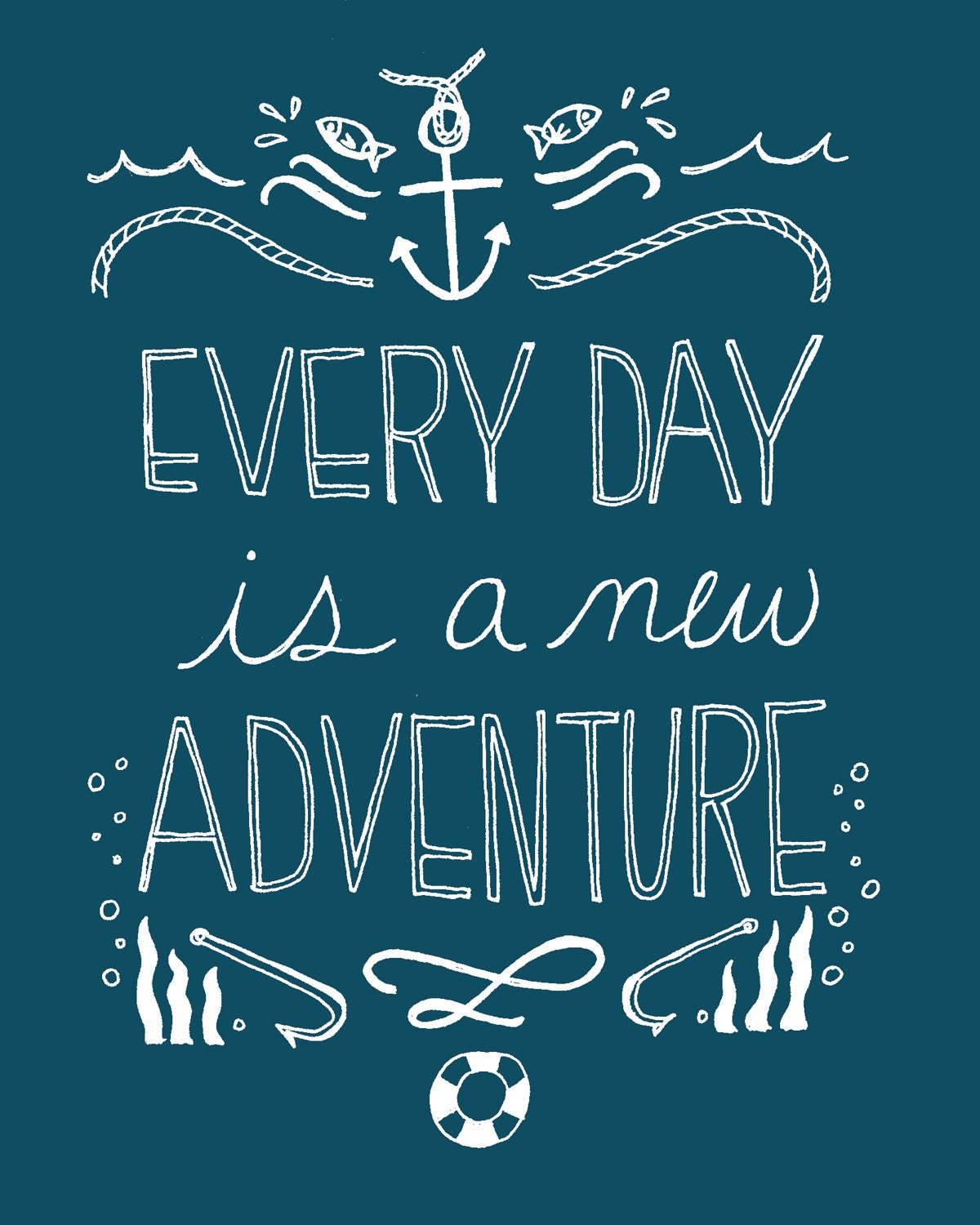 Quotes On Adventure: Every Day Is A New Adventure 8x10 Nautical Art Print
