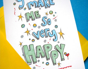 You Make Me Happy - I Love You Card - Dating Card - Anniversary Card - Hand Lettered Typography