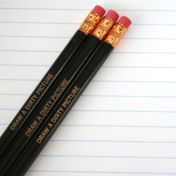 draw a dirty picture pencil set of 3 in black. because life is too short to draw boring pictures.