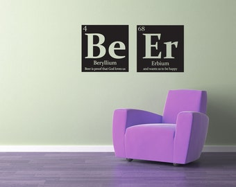 Mancave Periodic Table wall decal- Be Er- Beer with funny quote