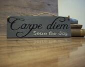 Carpe diem Seize the day, wood sign