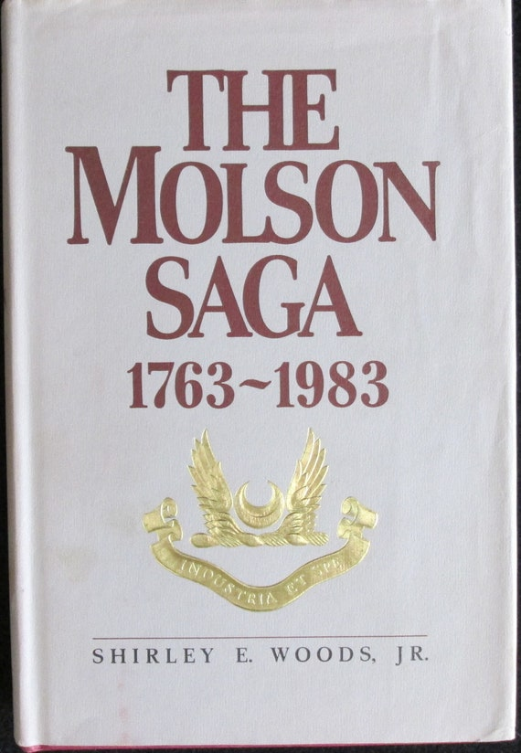 The Molson Saga, 1763 - 1983, Bio, First Edition