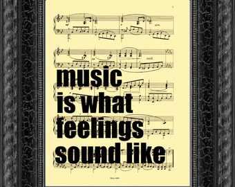 Music Is What Feelings Sound Like Print on Antique Sheet Music, Art Print, Wall Decor, Wall Art, Mixed Media