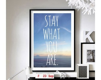 Motivational Quotes (Stay What You Are)  Art Print