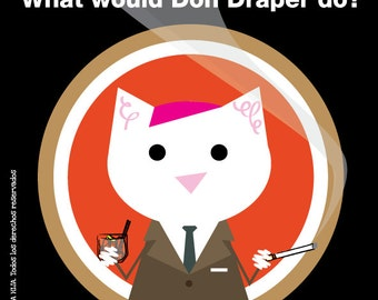Mad Men. What Would Don Draper Do, sticker 3.9 x 3.9 in