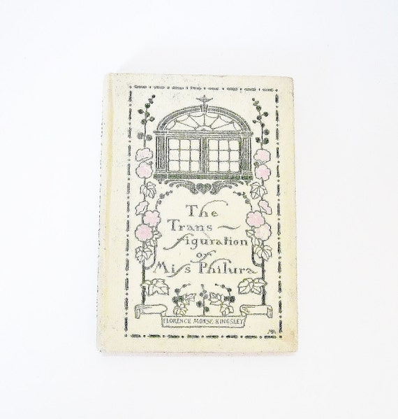 Antique Edwardian Era Book The Transfiguration Of Miss Philura 1902 Shabby Chic Cottage Victorian Vintage Romance Novel Romantic Fiction